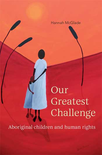 Our Greatest Challenge: Aboriginal children and human rights