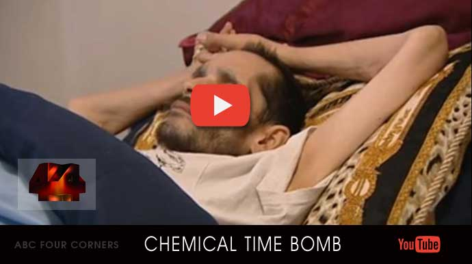 Youtube ABC Four Corners 'CHEMICAL TIME BOMB'