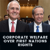 Corporate Welfare over Aboriginal Rights and Responsibilities to Country