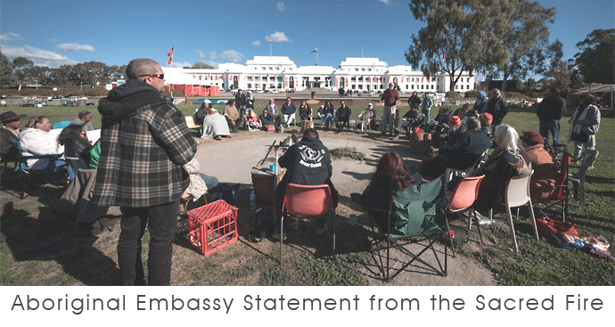 Aboriginal Embassy Statement from the Sacred Fire
