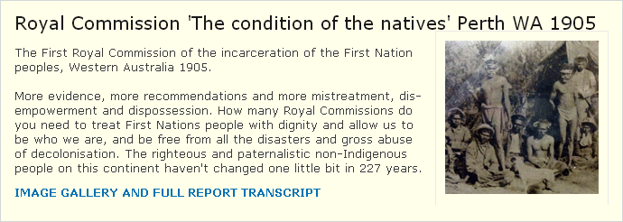 First Royal Commission on atrocities against Aboriginal prisoners - WA 1905