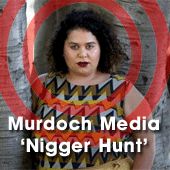 'Nigger Hunt' by Murdoch Media