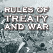 Rules of Treaty and War