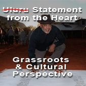Uluru Statement - A Grassroots and Cultural Perspective