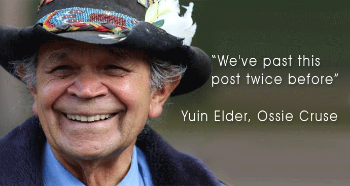 As the Yuin Elder, Ossie Cruse, said, 'We've past this post twice before!'