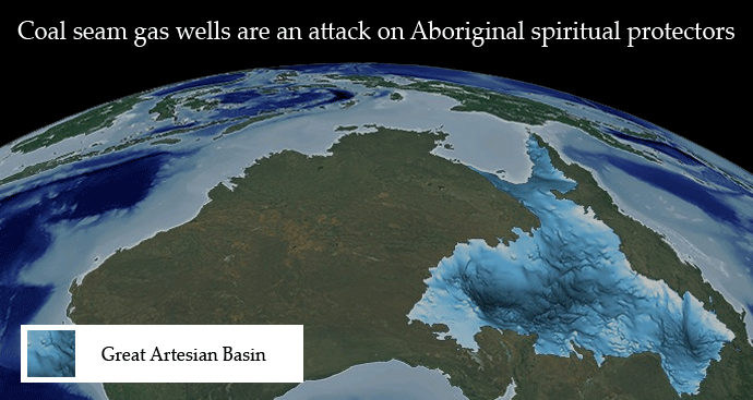 Coal seam gas wells are an attack on Aboriginal spiritual protectors